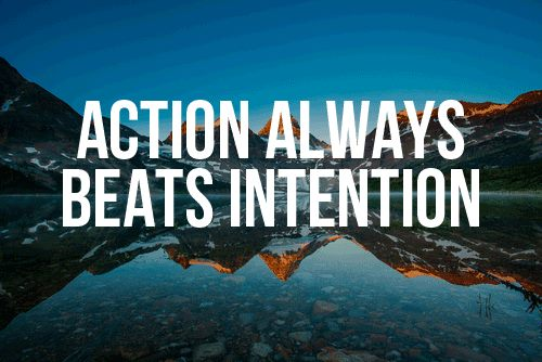 action-always-beats-intention